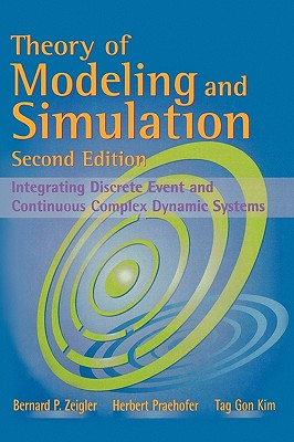 Theory of Modeling and Simulation By Zeigler, Bernard P./ Praehofer, Herbert/ Kim, Tag Gon
