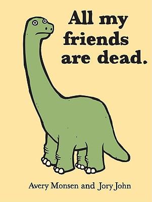 All My Friends Are Dead By Monsen, Avery/ John, Jory